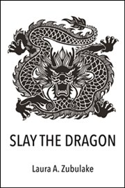 Laura A. Zubulake - Slay the Dragon